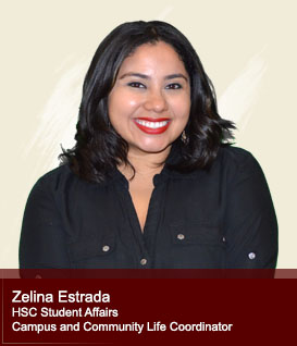 Zelina Estrada Campus and Community Life Coordinator, HSC Student Affairs