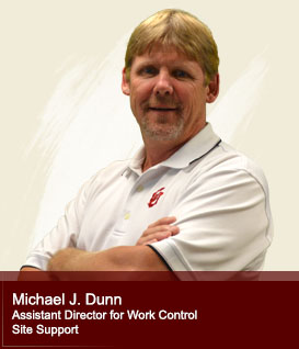 Michael J. Dunn Assistant Director for Work Control, Site Support